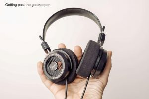Image of headphones for article Getting past the gatekeeper